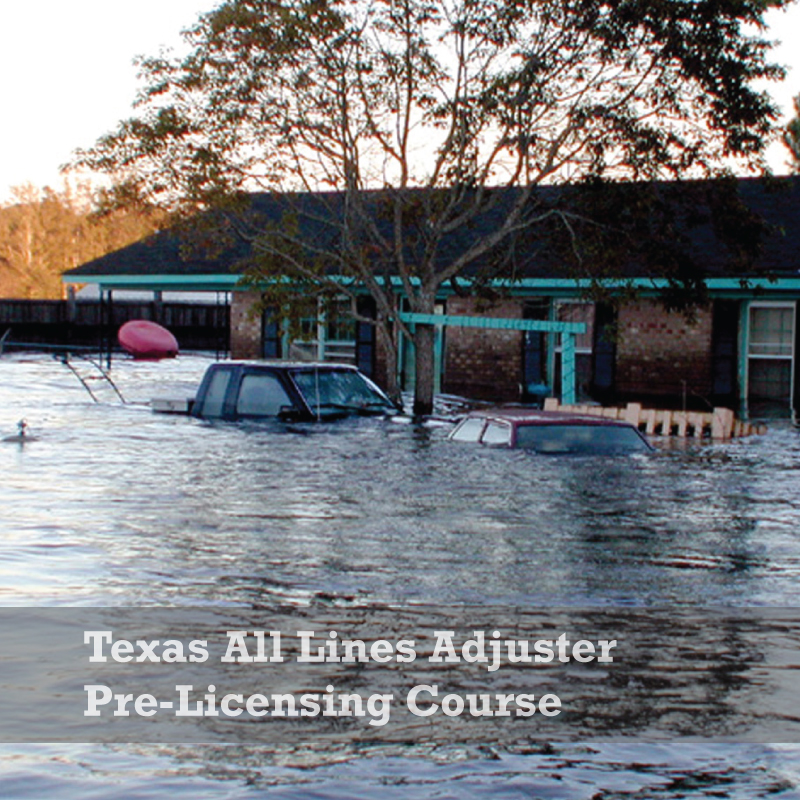 Texas All Lines Adjuster Pre Licensing Course Insurance Adjuster Now